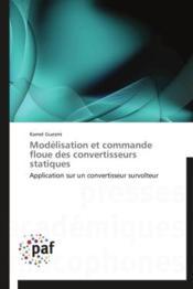 Modélisation et commande floue des convertisseurs statiques - Couverture - Format classique