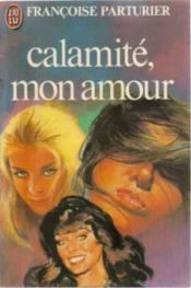 Calamite mon amour **** - Couverture - Format classique