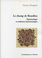 Le champ de Bourdieu ; épistémologie et ambitions herméneutiques - Couverture - Format classique