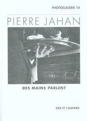 Pierre Jahan - Des Mains Parlent - Intérieur - Format classique
