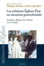 Relations eglises-etat en situation poscoloniale - Couverture - Format classique