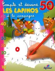 COMPTE ET DESSINE ; les Lapinos à la campagne ; 50 - Couverture - Format classique