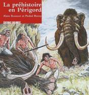 La préhistoire en Périgord - Couverture - Format classique