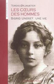 Les coeurs des hommes ; sigrid undset, une vie - Intérieur - Format classique