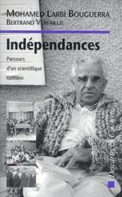 Indépendances ; parcours d'un scientifique tunisien - Couverture - Format classique