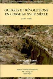 Guerres et révolutions en Corse au XVIIIe siècle (1729 - 1799) - Couverture - Format classique