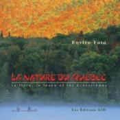 LA NATURE DU QUEBEC : La flore, la faune et les ecosystemes. - Couverture - Format classique