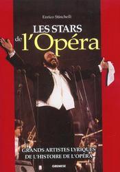 Les stars de l'opera. grands artistes lyriques de l'histoire de l'opera - Intérieur - Format classique