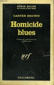 Homicide Blues. Collection : Serie Noire N° 1031 - Couverture - Format classique