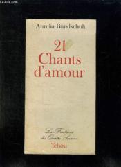 21 Chants D Amour. - Couverture - Format classique