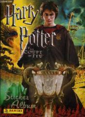 Harry Potter Et La Coupe De Feu - Album Sticker - Livre Sans Stickers. - Couverture - Format classique
