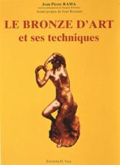 Le bronze d'art et ses techniques - Couverture - Format classique