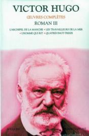 Oeuvres complètes ; roman t.3 ; l'archipel de la Manche ; les travailleurs de la mer ; l'homme qui rit ; quatrevingt-treize - Couverture - Format classique