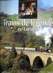 Trains de legende ; en europe - Intérieur - Format classique