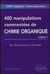 400 manipulations commentées de chimie organique t.1 ; de l'expérience au concept - Intérieur - Format classique