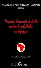 Urgence, Precarite Et Lutte Contre Le Vih/Sida En Afrique - Intérieur - Format classique