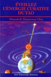 Éveillez l'énergie curative du tao - Couverture - Format classique