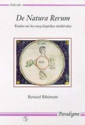 De natura rerum ; études sur les encyclopédies médiévales - Couverture - Format classique