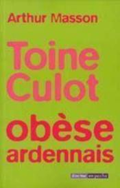 Toine Culot ; obèse ardennais - Couverture - Format classique