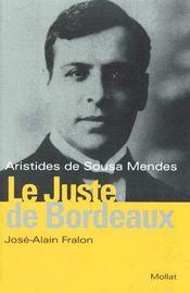 Le Juste De Bordeaux - Aristide De Sousa Mendes - Couverture - Format classique