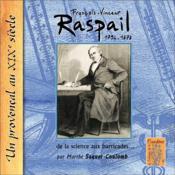 François-Vincent Raspail ; de la science aux barricades - Couverture - Format classique