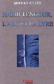 Habib tengour, l'arc et la lyre - Intérieur - Format classique