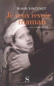 Je veux revoir maman ; les enfants juifs cachés sous l'occupation - Intérieur - Format classique