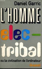 L Homme Elec-Tribal Ou La Civilisation De L Ordinateur. - Couverture - Format classique