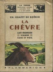 La Chevre. Lait, Fromage, Viande, Cuir Et Poil. Collection : La Terre - Couverture - Format classique