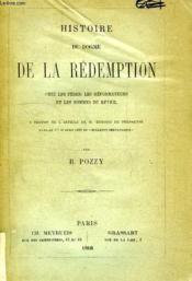 Histoire Du Dogme De La Redemption, Chez Les Peres, Les Reformateurs Et Les Hommes Du Reveil - Couverture - Format classique