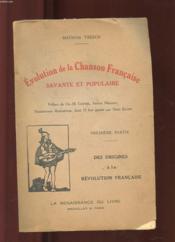 Evolution De La Chanson Francaise Savante Et Populaire. Premiere Partie. Des Origines A La Revolution Francaise - Couverture - Format classique