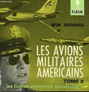 Les Flottes Aeriennes Mondiales 7 - Les Avions Militaires Americains Tome Ii - Couverture - Format classique