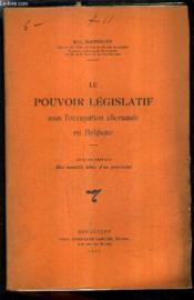Le Pouvoir Legislatif Sous L'Occupation Allemande En Belgique. - Couverture - Format classique