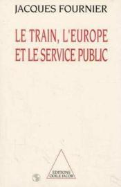 Le train, l'Europe et le service public - Couverture - Format classique