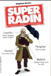 Super radin ; son objectif : mourir le plus riche possible - Couverture - Format classique