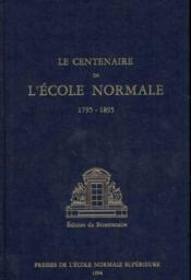 Centenaire de l'ecole normale (le) - Couverture - Format classique