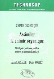 Chimie Organique Assimiler La Chimie Organique Aldehydes Cetones Acides Amines Et Composes Mixtes - Intérieur - Format classique