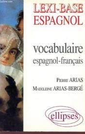 Lexi-Base Espagnol Vocabulaire Espagnol-Francais - Couverture - Format classique