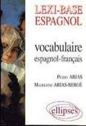 Lexi-Base Espagnol Vocabulaire Espagnol-Francais - Intérieur - Format classique