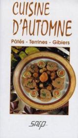 Cuisine d'automne ; pates terrines gibiers - Couverture - Format classique