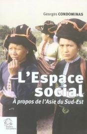 L'espace social ; à propos de l'asie du sud-est - Intérieur - Format classique