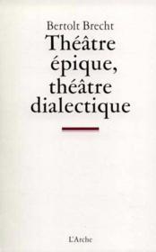 Theatre epique, theatre dialectique - Couverture - Format classique