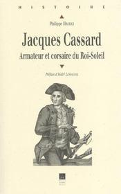 Jacques cassard, armateur et corsaire du roi-soleil - Intérieur - Format classique