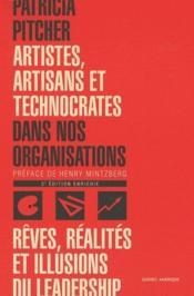 Artistes, artisans et technocrates dans nos organisations ; rêves, réalités et illusions du leadership - Couverture - Format classique