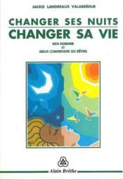 Changer ses nuits - changer vie - Couverture - Format classique