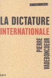 La dictature internationale - Couverture - Format classique