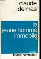 Le Jeune Homme Immobile. - Couverture - Format classique