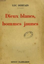 Dieux Blancs, Hommes Jaunes. - Couverture - Format classique