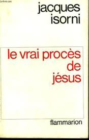Le Vrai Proces De Jesus. - Couverture - Format classique