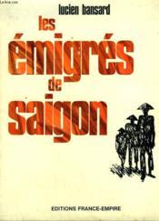 Les Emigres De Saigon. - Couverture - Format classique
